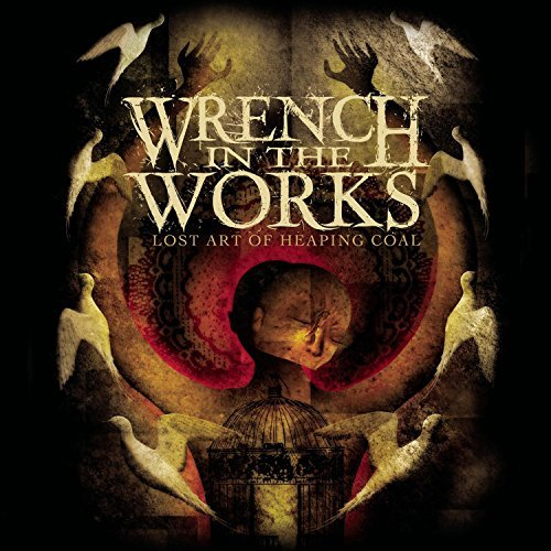 Wrench In the Works  - The Lost Art of Heaping Coal (CD) - Christian Rock, Christian Metal