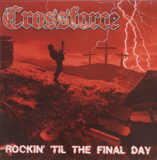 Crossforce - Rockin' Til the Final Day (CD)