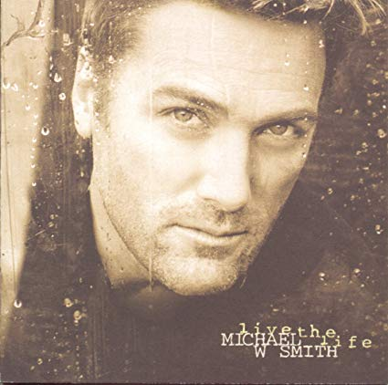 Michael W. Smith - Live the Life (CD) Pre-Owned - Christian Rock, Christian Metal