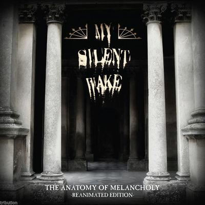 MY SILENT WAKE-THE ANATOMY OF MELANCHOLY - 2013 Digipak (Seventh Angel) - Christian Rock, Christian Metal