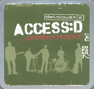 Delirious? ‎– Access:D Live Worship In The Key Of D Limited Edition - Christian Rock, Christian Metal