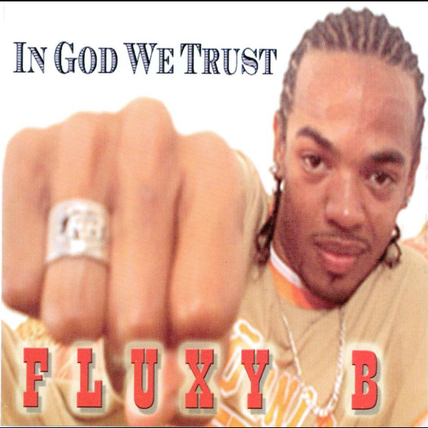 FLUXY B – In God We Trust  (CD) HIP-HOP - Christian Rock, Christian Metal
