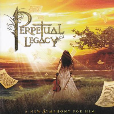 PERPETUAL LEGACY - A NEW SYMPHONY FOR HIM (Symphonic Metal Female Vocalist) - Christian Rock, Christian Metal