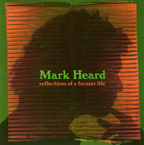 Mark Heard - Reflections (CD) - Christian Rock, Christian Metal
