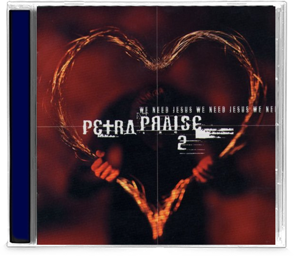 Petra Praise 2 - We Need Jesus (CD) Pre-Owned - Christian Rock, Christian Metal