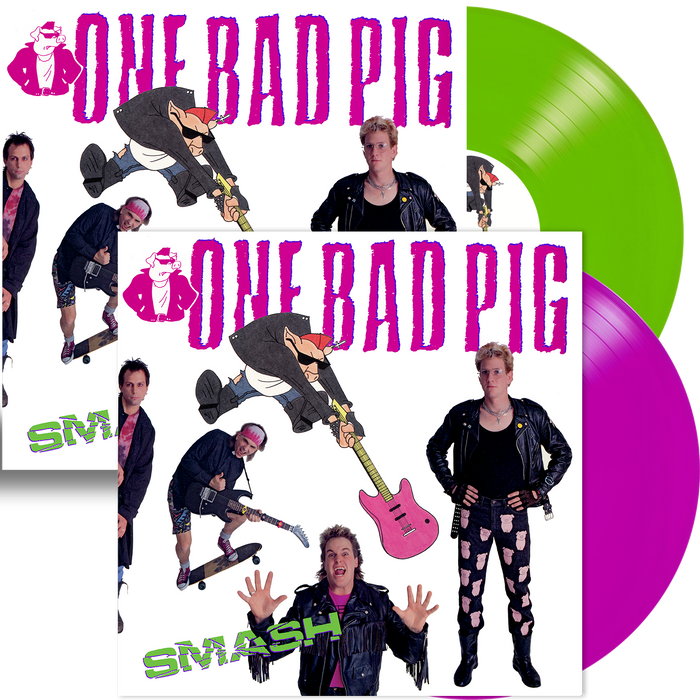 One Bad Pig - Smash (Pink or Silly String Green Vinyl) 100 of ea.