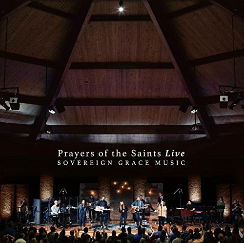 Prayers of the Saints Live – Soverign Grace Music (CD) - Christian Rock, Christian Metal