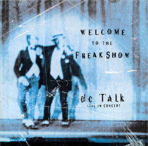 DC Talk - Welcome to the Freakshow (Used CD) 1997 Forefront.