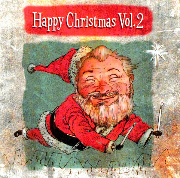 Happy Christmas Vol. 2 (CD) MXPX, Joy Electric, Sixpence, Starflyer, Lost Dogs, Fanmail, Plankeye
