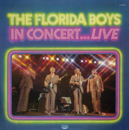 The Florida Boys - In Concert Live (Used Vinyl) CAS-9814 - Christian Rock, Christian Metal