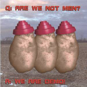 Q: Are We Not Men? A: We Are Demo! - Christian Rock, Christian Metal