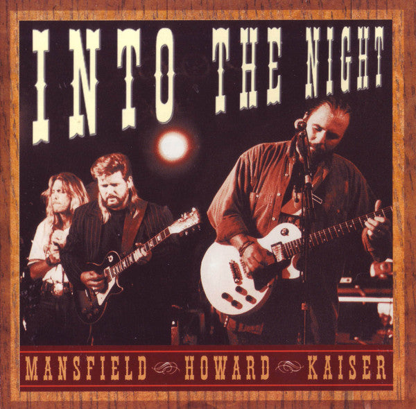 Kaiser, Howard, Mansfield - Into The Night (CD) Rez Band Frontman, Blues