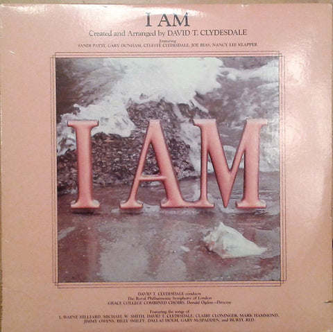 I AM - Created and Arranged by David T. Clydesdale