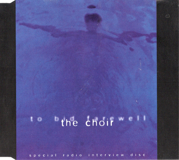 The Choir - To Bid Farewell Interview / Special Interview Disc (CD)