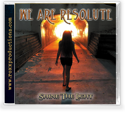 WE ARE RESOLUTE - SHINE THE LIGHT W.A.R. (2020 Roxx, CD) BRIDE