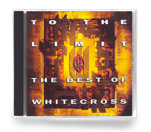 Whitecross - To The Limit (The Best of Whitecross) Rex Carroll - Christian Rock, Christian Metal