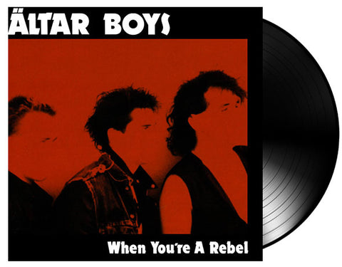 Altar Boys - When You're A Rebel (Vinyl)