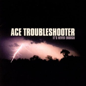 Ace Troubleshooter - It's Never Enough (CD) - Christian Rock, Christian Metal