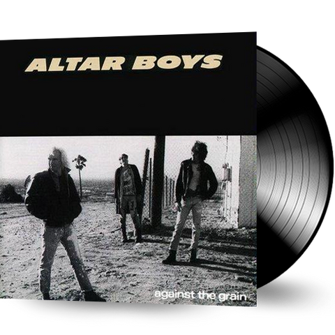 Altar Boys - Against The Grain (Vinyl)