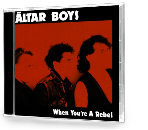 Altar Boys - When You're A Rebel (CD)