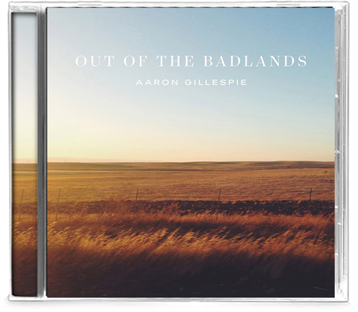 Aaron Gillespie - Out Of the Badlands (CD) - Christian Rock, Christian Metal