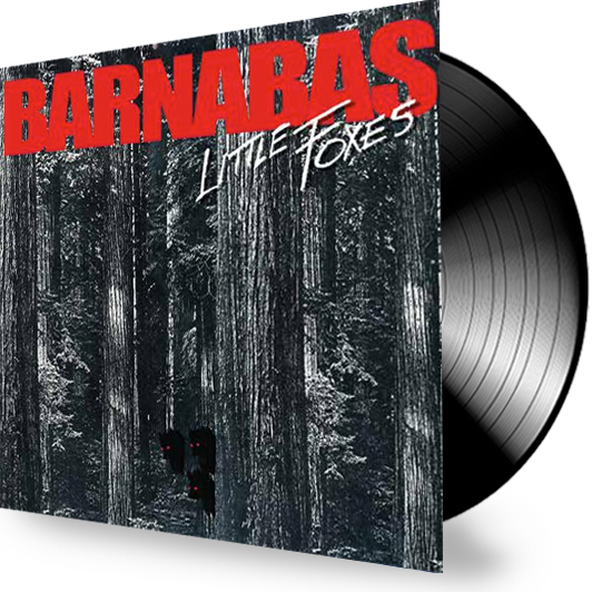 BARNABAS - LITTLE FOXES (Vinyl) - Christian Rock, Christian Metal