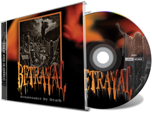 Betrayal - Renaissance By Death (CD) Remastered - 2019 Girder Records - Christian Rock, Christian Metal