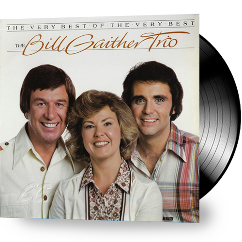 Bill Gaither Trio - The Very Best of the Very Best (Vinyl) - Christian Rock, Christian Metal