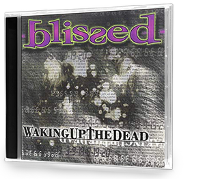 Blissed - Waking up the Dead (CD)
