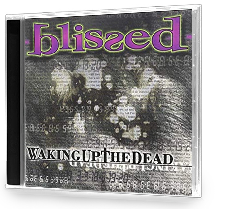 Blissed - Waking up the Dead (CD) - Christian Rock, Christian Metal