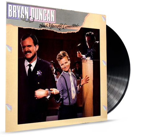 Bryan Duncan - Have Yourself Committed (VINYL) 1985 -  SWEET COMFORT BAND