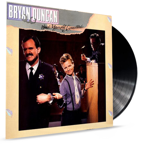 Bryan Duncan - Have Yourself Committed (VINYL) 1985 -  SWEET COMFORT BAND - Christian Rock, Christian Metal