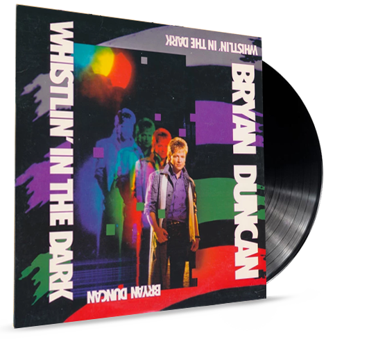 Bryan Duncan - Whistlin' In the Dark (VINYL) 1987 -  SWEET COMFORT BAND - Christian Rock, Christian Metal