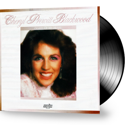 Cheryl Prewitt Blackwood -  Desires of My Heart (Vinyl)