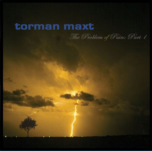 Torman Maxt - The Problem of Pain: Part 1 (CD) - Christian Rock, Christian Metal