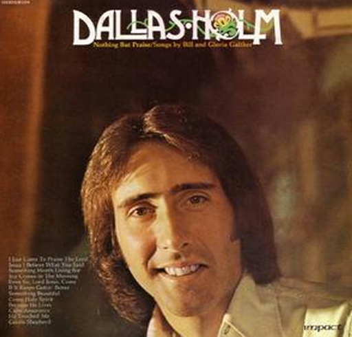 Dallas Holm - Nothing But Praise (USED VINYL) 1975 IMPACT - Christian Rock, Christian Metal