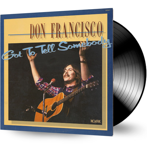Don Francisco - Got to Tell Somebody (1979 Vinyl) pre-owned - Christian Rock, Christian Metal