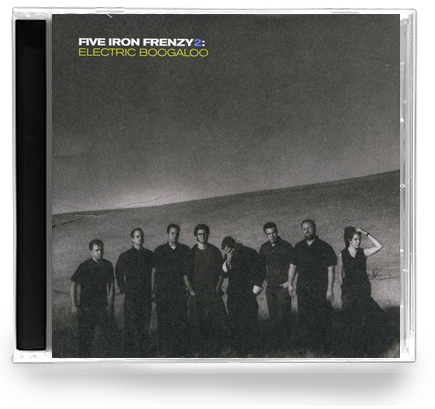 Five Iron Frenzy - Electric Boogaloo (CD)