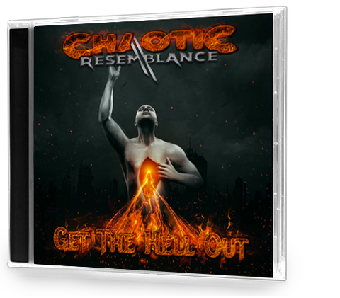 Chaotic Resemblance - Get the Hell Out (CD) 2018 Edition