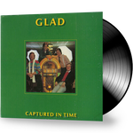 Glad  - Captured In Time (Vinyl)