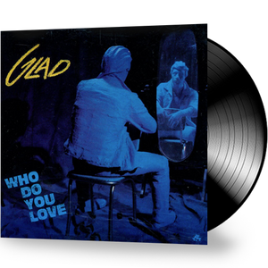 Glad - Who Do You Love (Vinyl)
