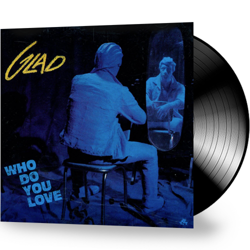 Glad - Who Do You Love (Vinyl) - Christian Rock, Christian Metal