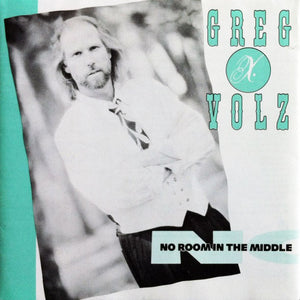 Greg X. Volz - No Room In the Middle (Used CD) 1989 River Records