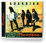 GUARDIAN - FIRE & LOVE (Legends Remastered) CD