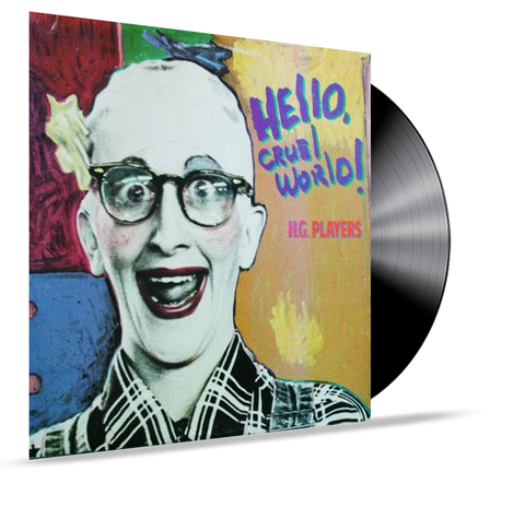 HG Players - Hello Cruel World! (Vinyl)