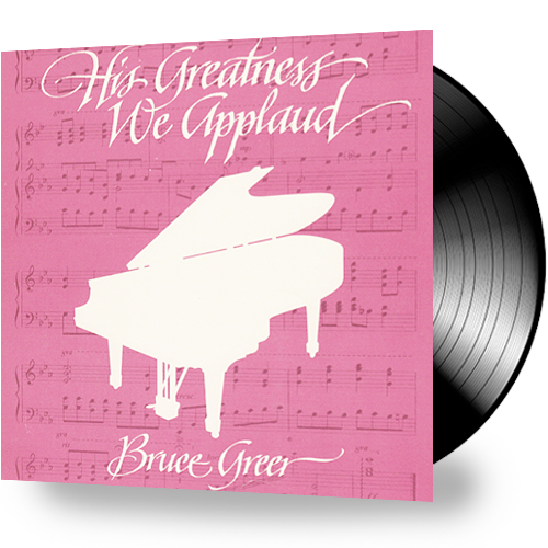 Bruce Greer - His Greatness We Applaud (Vinyl) - Christian Rock, Christian Metal