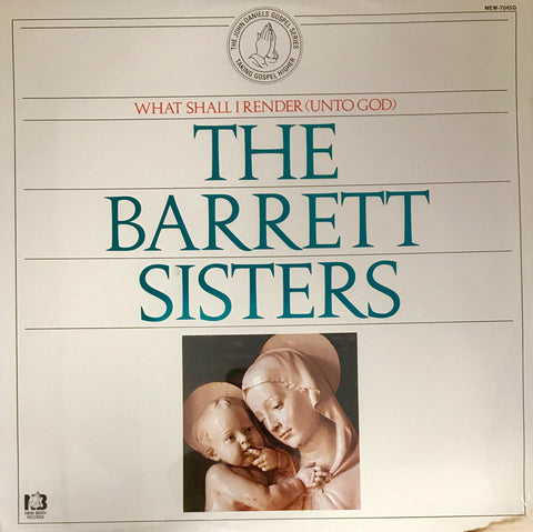 Barrett Sisters - What Shall I Render Unto God (Vinyl)