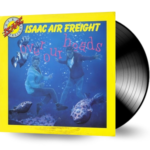 Isaac Air Freight - Over Our Heads (Vinyl) Pre-Owned