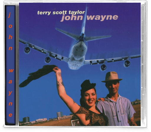 Terry Scott Taylor - john wayne (CD) - Christian Rock, Christian Metal