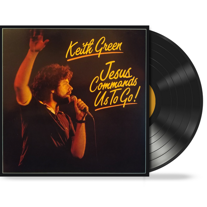 Keith Green - Jesus Commands Us To Go! (Vinyl)